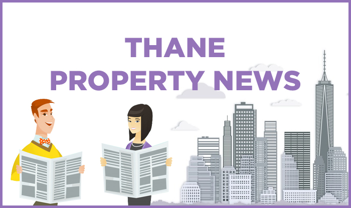 Thane Property News | Latest Real Estate News